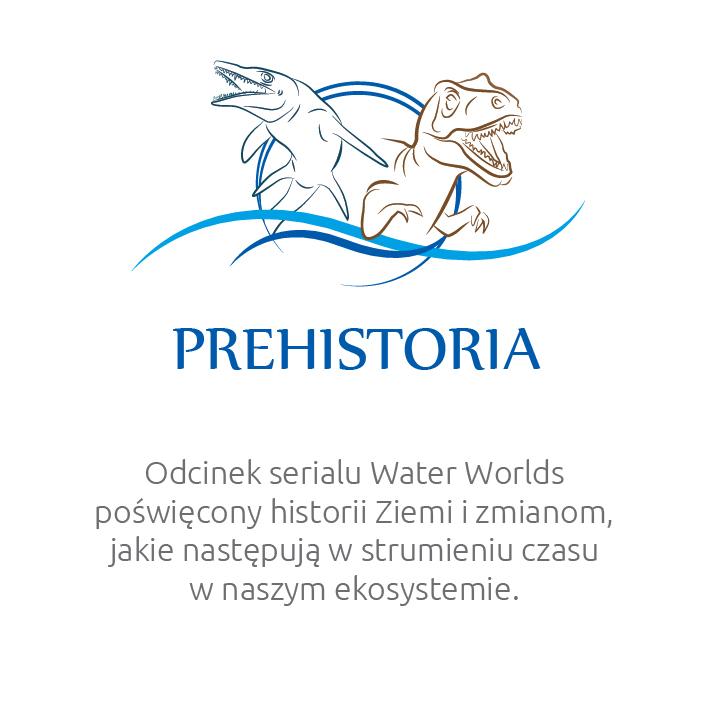Water Worlds – Prehistoria