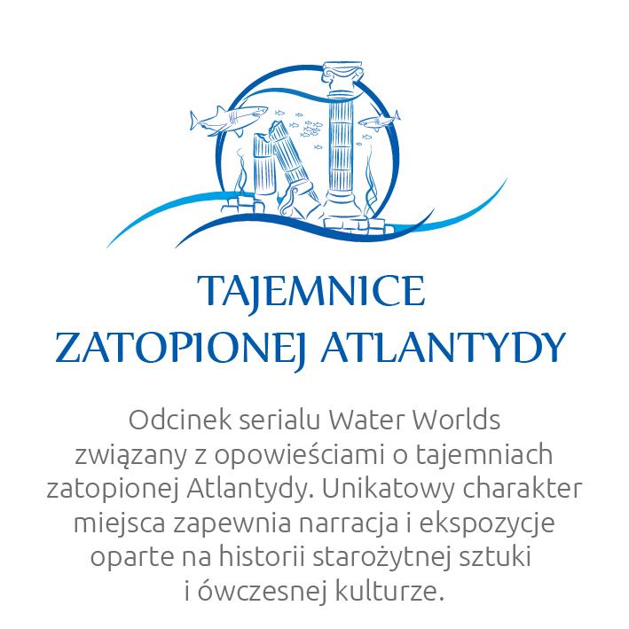Water Worlds – Tajemnice Atlantydy